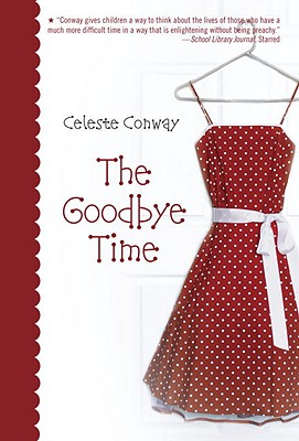 The Goodbye Time - Conway, Celeste