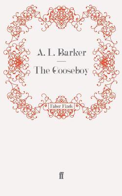 The Gooseboy - Barker, A. L.