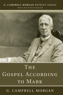 The Gospel According to Mark - Morgan, G Campbell