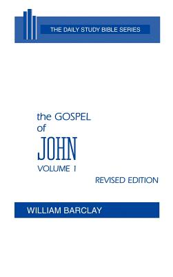 The Gospel of John: Volume 1 (Chapters 1 to 7) - Barclay, William (Translated by), and Gibson, John C L (Editor)