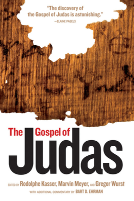 The Gospel of Judas - National Geographic Society, and Kasser, Rodolphe (Editor), and Meyer, Marvin (Editor)