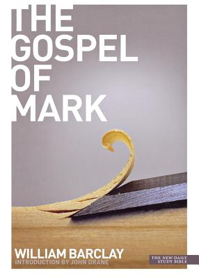The Gospel of Mark - Barclay, William