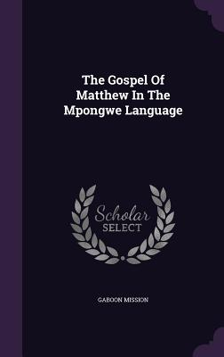 The Gospel of Matthew in the Mpongwe Language - Mission, Gaboon