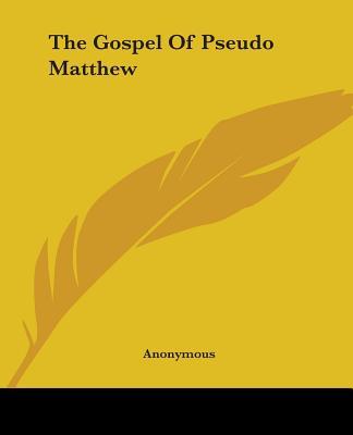 The Gospel of Pseudo Matthew - Anonymous