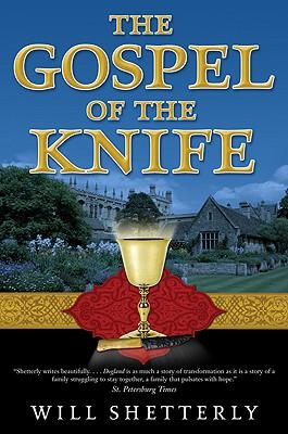 The Gospel of the Knife - Shetterly, Will