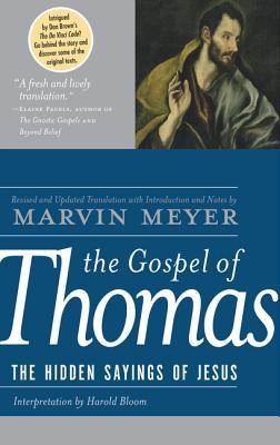 The Gospel of Thomas: The Hidden Sayings of Jesus - Meyer, Marvin W