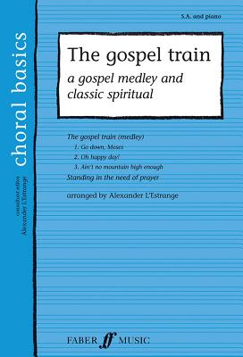 The Gospel Train: A Gospel Medley and Classic Spiritual - L'Estrange, Alexander