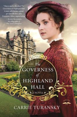 The Governess of Highland Hall: A Novel - Turansky, Carrie