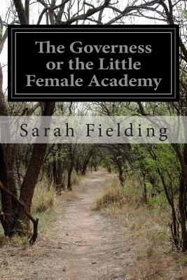 The Governess or the Little Female Academy - Fielding, Sarah