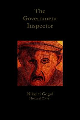 The Government Inspector - Colyer, Howard, and Gogol, Nikolai