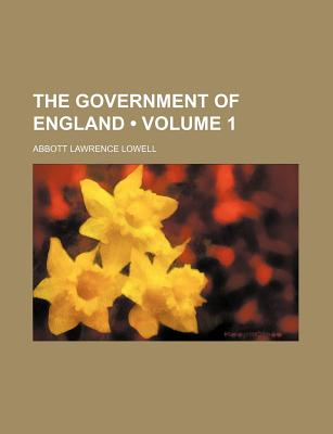 The Government of England - Lowell, Abbott Lawrence