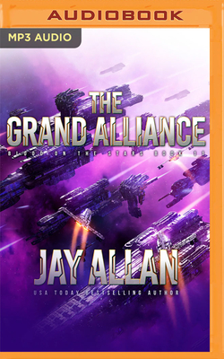 The Grand Alliance: Blood on the Stars, Book 11 - Allan, Jay, and Kafer, Jeffrey (Read by)