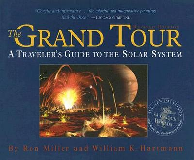 The Grand Tour: A Traveler's Guide to the Solar System - Miller, Ron, and Hartmann, William K
