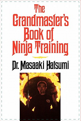 The Grandmaster's Book of Ninja Training - Hatsumi, Masaaki, Dr.