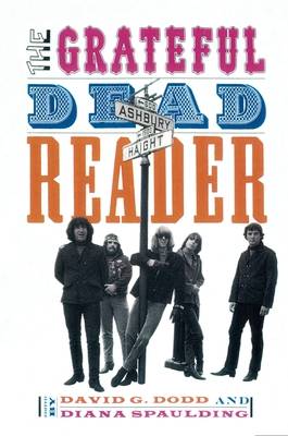 The Grateful Dead Reader - Dodd, David (Editor), and Spaulding, Diana (Editor)