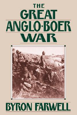 The Great Anglo-Boer War - Farwell, Byron