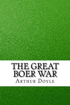 The Great Boer War - Doyle, Arthur Conan