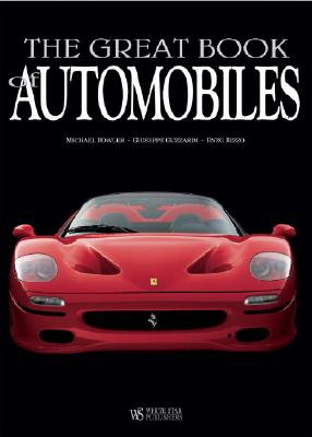 The Great Book of Automobiles - Bowler, Michael, and Guzzardi, Giuseppe, and Rizzo, Enzo