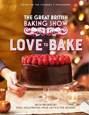The Great British Baking Show: Love to Bake - Hollywood, Paul, and Leith, Prue