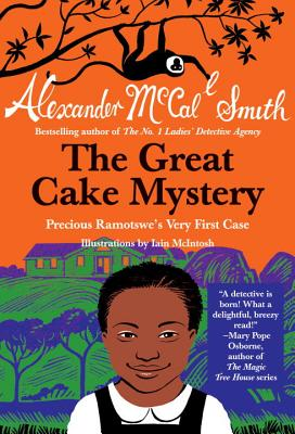 The Great Cake Mystery: Precious Ramotswe's Very First Case - Smith, Alexander McCall