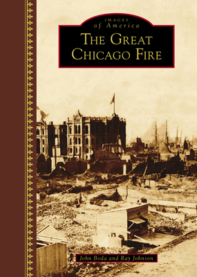 The Great Chicago Fire - Boda, John, and Johnson, Ray
