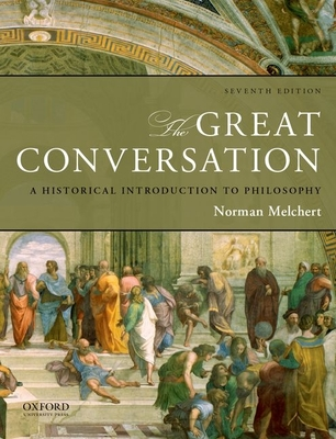The great conversation a historical introduction to philosophy book the great conversation a historical introduction to philosophy melchert norman fandeluxe Choice Image