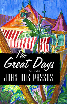The Great Days - Dos Passos, John