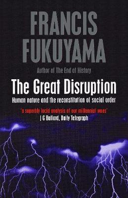 The Great Disruption - Fukuyama, Francis