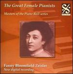 The Great Female Pianists, Vol. 3: Fanny Bloomfield Zeisler