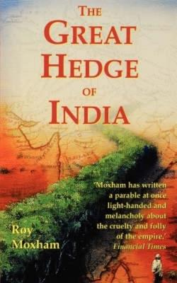 The Great Hedge of India - Moxham, Roy