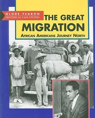 The Great Migration: African Americans Journey North - Globe Fearon (Creator)