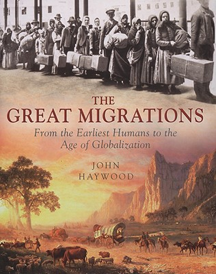 The Great Migrations: From the Earliest Humans to the Age of Globalization - Quercus