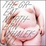 The Great Northern Whalekill