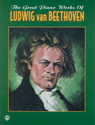 The Great Piano Works of Ludwig Van Beethoven - Beethoven, Ludwig Van (Composer)