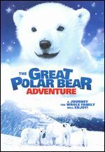 The Great Polar Bear Adventure - Robert Cohen