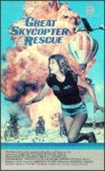 The Great Skycopter Rescue - Lawrence D. Foldes