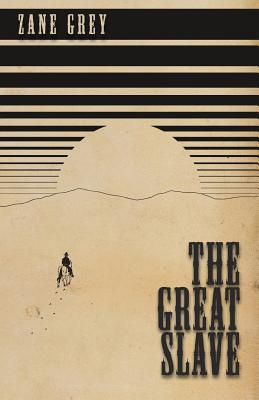 The Great Slave - Grey, Zane