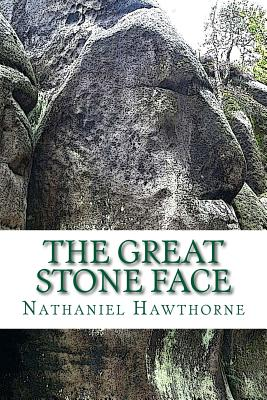 The Great Stone Face - Hawthorne, Nathaniel