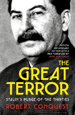 The Great Terror: Stalin's Purge of the Thirties - Conquest, Robert