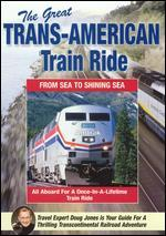 The Great Trans-American Train Ride - From Sea to Shining Sea
