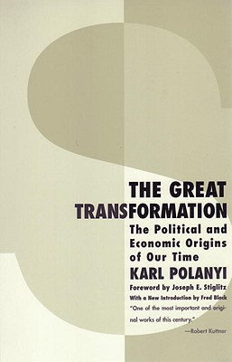 The Great Transformation - Polanyi, Karl, and Stiglitz, Joseph E (Foreword by), and Block, Fred L (Introduction by)