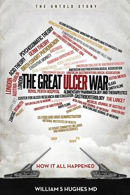 The Great Ulcer War - Hughes M D, William S