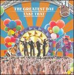 The Greatest Day -- Take That Present: The Circus Live - Take That