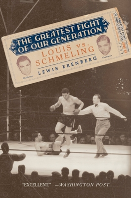 The Greatest Fight of Our Generation: Louis vs. Schmeling - Erenberg, Lewis A