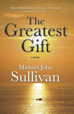 The Greatest Gift - Sullivan, Michael John
