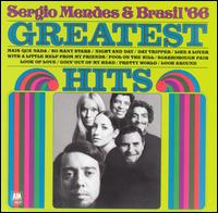 The Greatest Hits of Sergio Mendes and Brasil '66 - Sergio Mendes & Brasil '66