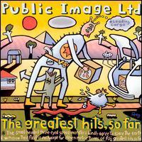 The Greatest Hits, So Far - Public Image Ltd.