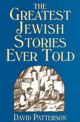 The Greatest Jewish Stories Ever Told - Patterson, David