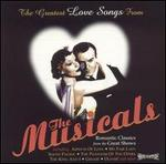 The Greatest Love Songs From the Musicals