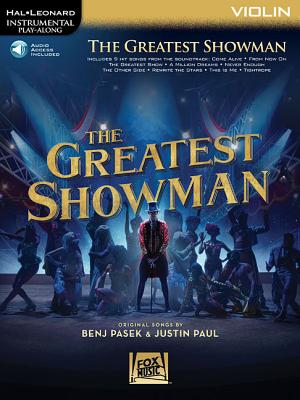 The Greatest Showman - Violin: Instrumental Play-Along - Pasek, Benj (Composer), and Paul, Justin (Composer)